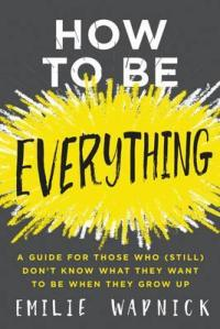 How to be Everything- from Book Depository
